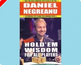 Poker Book Review: Daniel Negreanu's 'More Hold'em Wisdom for All Players'
