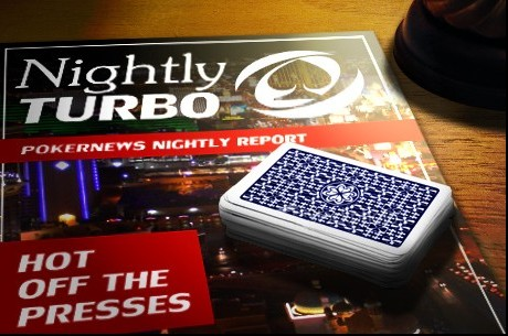 The Nightly Turbo: November Nine Off 2012 WSOP Schedule, Full Tilt Poker News, and More