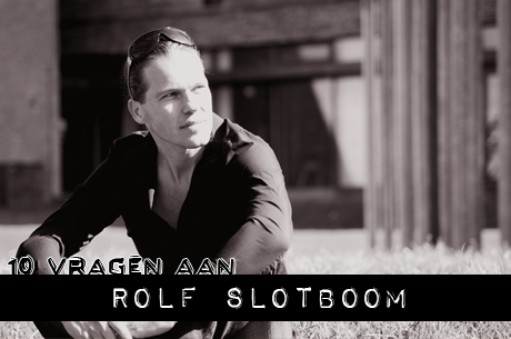 10 vragen aan: Rolf Slotboom