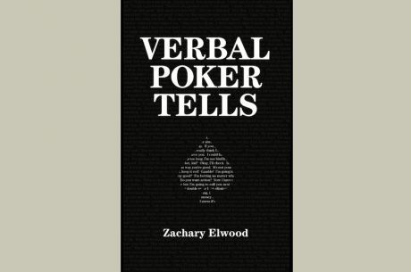 PokerNews Book Review: Verbal Poker Tells by Zachary Elwood