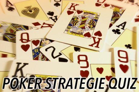 PokerNews Strategie Quiz - Wat weet jij allemaal?