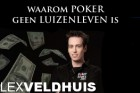 Waarom poker geen luizenleven is