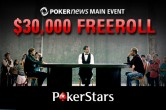 Die mee aan de PokerNews Main Event $30.000 freeroll op PokerStars!
