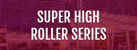 Super High Roller Series 2015