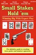 Small Stakes Hold 'em - Miller, Sklansky, Malmuth 101