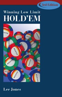 A Good, Useful Read: Winning Low Limit Hold'em by Lee Jones 101