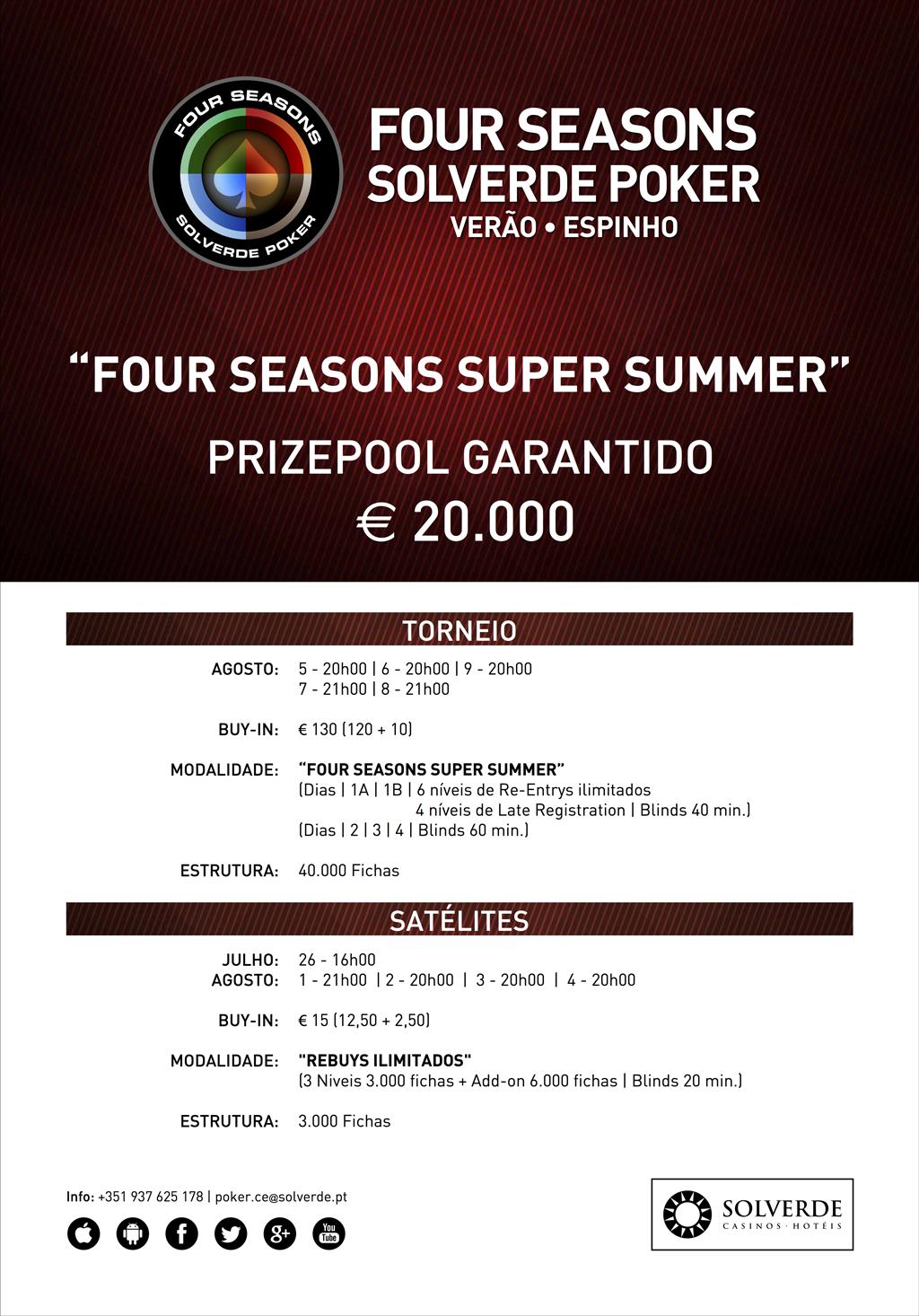 Hoje às 20:00 Dia 1A do Four Seasons Super Summer €20,000 Garantidos no Casino de Espinho 101