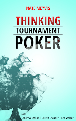 "Hand Analysis: An Excerpt from ""Thinking Tournament Poker"" by Nate Meyvis 101"