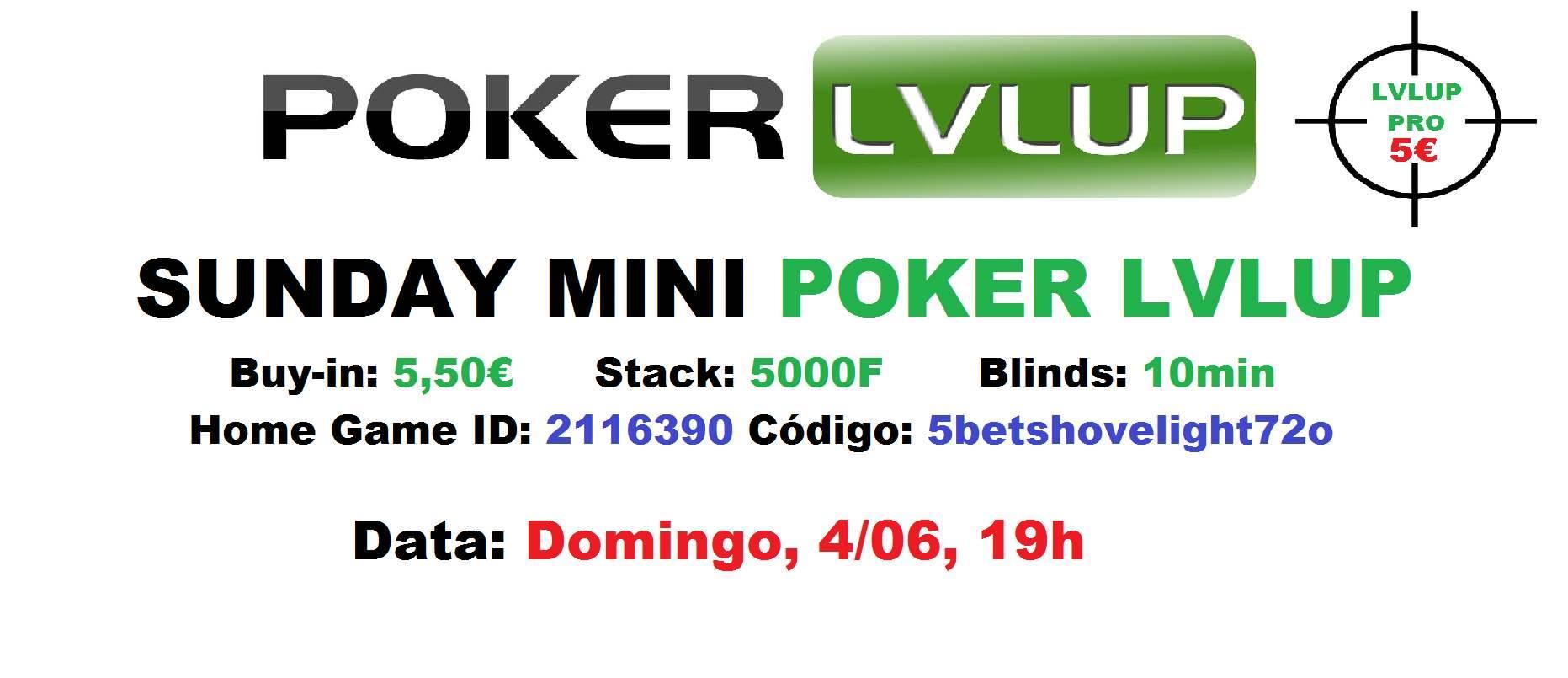 Sunday Mini Poker LVLUP a 4 de Junho 101