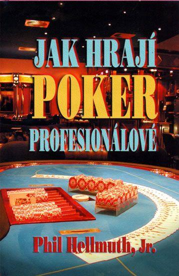 Phil Hellmuth - Jak hrají poker profesionálové 101