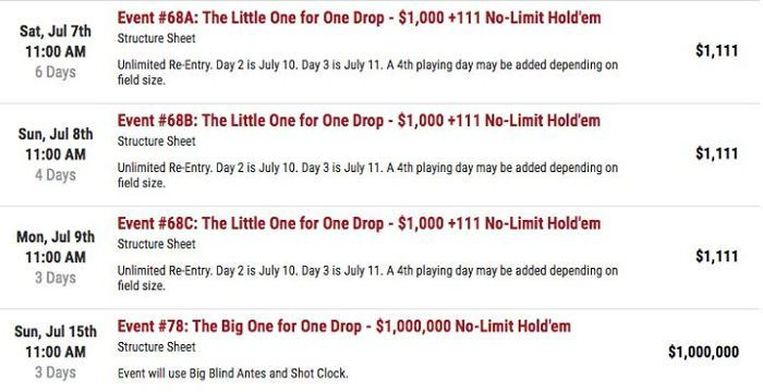 The Little/Big One for One Drop: $1,111 and $1,000,000 buy-in (July 7th,8th,9th,15th)