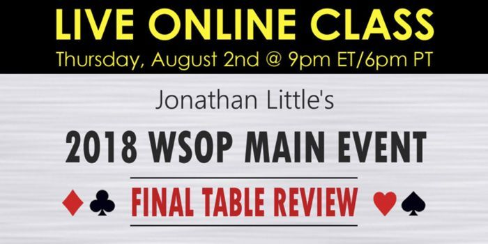 Jonathan Little to Review Hands From the 2018 WSOP Main Event Final Table 101