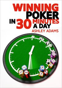 Winning Poker in 30 Minutes a Day