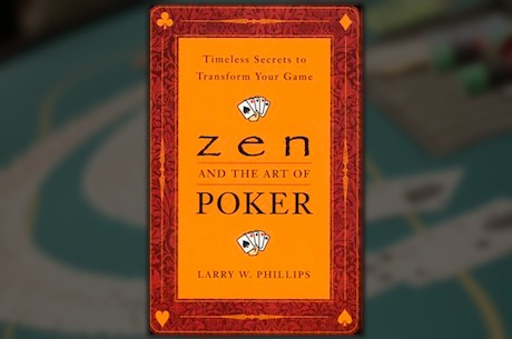 Zero In on Your A-Game With Zen and the Art of Poker