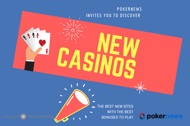 Brand New Online Casinos In 2020 Find All The Best Sites Pokernews
