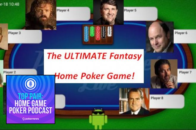 Top Pair Podcast 306: Who's At Your Ultimate Fantasy Home