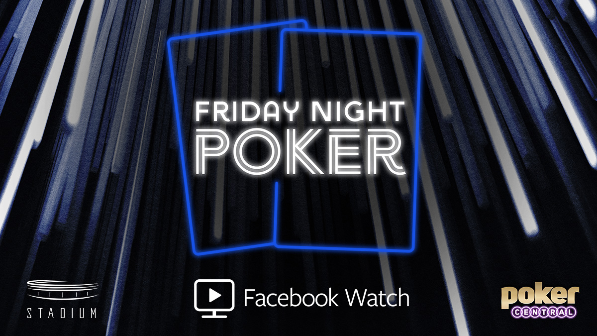 Poker Central & Stadium to Launch Friday Night Poker on Facebook Watch