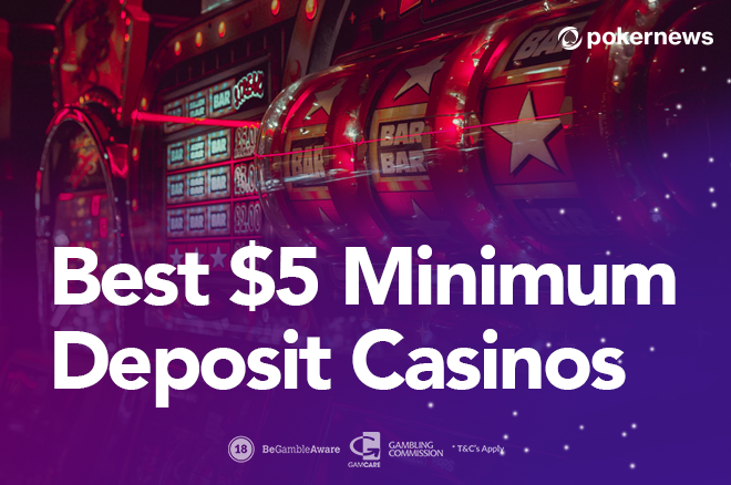 New Online Casino 5 Minimum Deposit