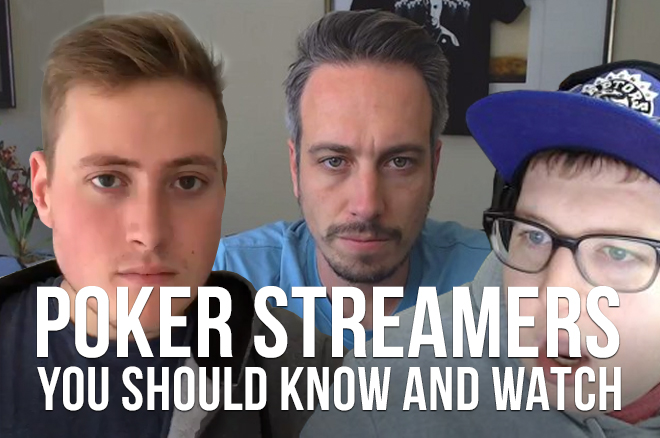 Poker Streamers You Should Know and Watch | PokerNews