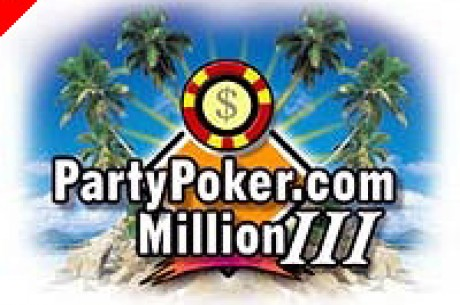 PartyPoker.com Million III: now it's  $3 500 000 tournament