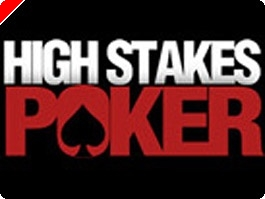 High Stakes Poker Aumentam Parada