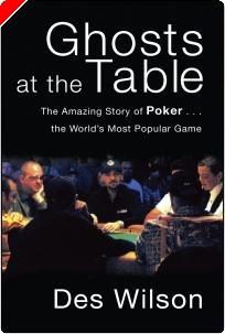 Livre de Poker : « Ghosts at the Table»  par Des Wilson