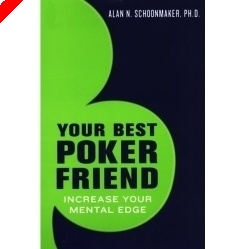 Book Review:  'Your Best Poker Friend: Increase Your Mental Edge' by Dr. Alan Schoonmaker