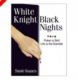 Livre sur le Poker - 'White Knight, Black Nights' de Susie Isaacs