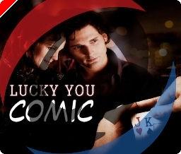 PokerNews Comic - Lucky-You!