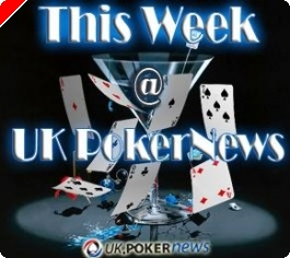 This Week at UK PokerNews
