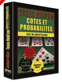 Texas Hold'em - « Cotes et Probabilités, Limit, No Limit et tournois » de Matthew Hilger