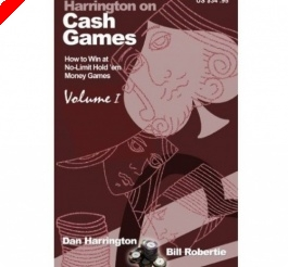 Poker Book Review: Dan Harrington and Bill Robertie's 'Harrington on Cash Games, Volume I'