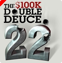 Full Tilt Мания: Представяме ви $100K Double Deuce