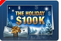 Full Tilt Poker – The Holiday $100K