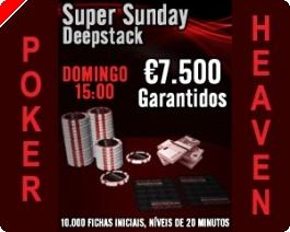 Torneio Super Sunday Deepstack €7.500 Garantidos!
