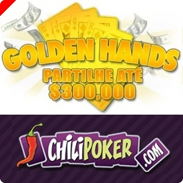 Partilhe até $300,000 com as Golden Hands da ChiliPoker