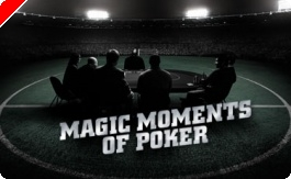 'Magic Moments of Poker' na bwin Poker!