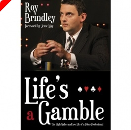 Poker Book Review:  Roy Brindley's 'Life's a Gamble'