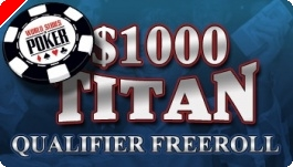 $1,000 PokerNews WSOP Qualifier Freerolls na Titan Poker