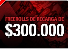 Freerolls de Recarga de $300.000 na PokerStars
