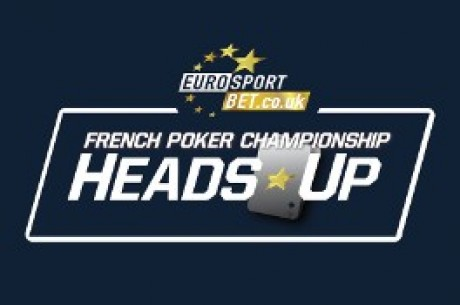 EurosportBET Announce French Heads-Up Poker Championship