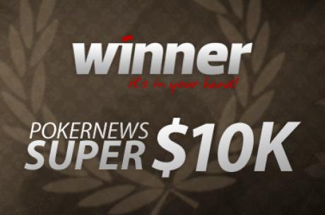 Winner Super $10,000 Freeroll - Período de Qualificação a Terminar