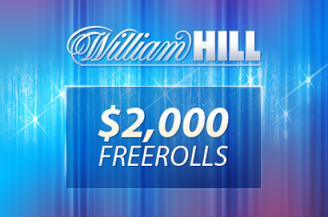 William Hill $2,000 freeroll i morgon – Enkel kvalificering (endast 3 cent i rake)
