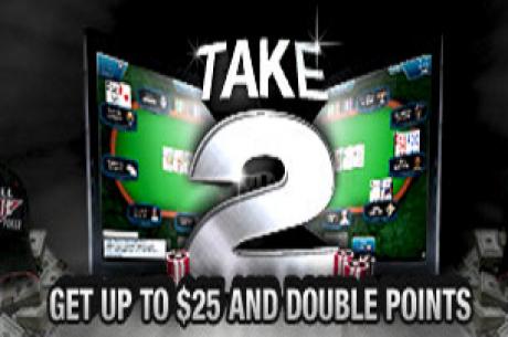 Take 2 - вземете до $25 и два пъти повече точки