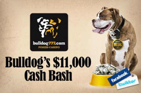 Bulldog777 $11,000 Cash Bash Facebook & Twitter Freerolls