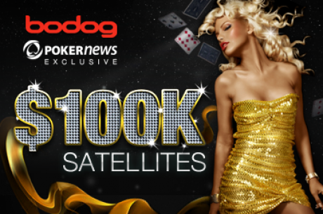 PokerNews ekskluzīvā Bodog $100,000 satelītu sērija - Nākošais turnīrs jau rīt!