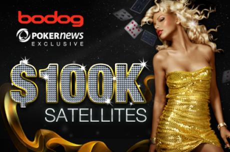 PokerNews ekskluzīvā Bodog $100,000 satelītu sērija - Nākošais turnīrs jau rīt!