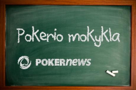PokerNews LT startuoja nauja rubrika - Pokerio Mokykla