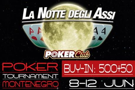 500€ Montenegro Poker Turnir LA NOTTE DEGLI ASSI od 8-12. Juna