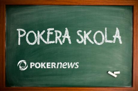 Pokera skola: Begalybe māca kā spēlēt agrajā stadijā - 2. daļa